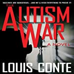 The Autism War: A Novel | Louis Conte