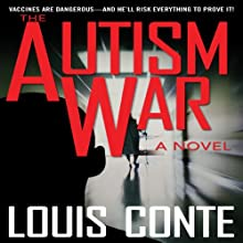 The Autism War: A Novel (       UNABRIDGED) by Louis Conte Narrated by Paul Christy
