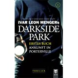 Darkside Park 1: Ankunft in Portervillevon &#34;Ivar Leon Menger&#34;