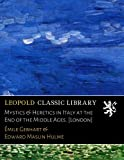 img - for Mystics & Heretics in Italy at the End of the Middle Ages. [London] (French Edition) book / textbook / text book