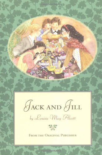 Jack and jill a village story louisa may alcott used for Jack and jill stories