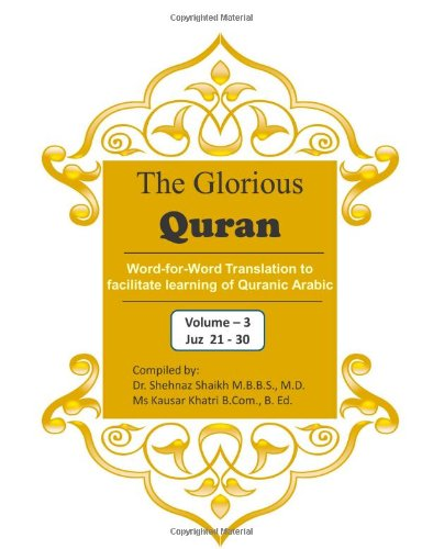 The Glorious Quran Word-for-Word Translation to facilitate learning of Quranic Arabic: Volume 3    Juz 21-30 (English and Arabic Edition)