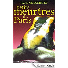 Petits meurtres � Paris (French Edition)
