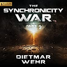 The Synchronicity War, Part 4 (       UNABRIDGED) by Dietmar Wehr Narrated by Luke Daniels