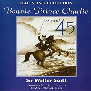 Bonnie Prince Charlie and the '45 | [Sir Walter Scott]