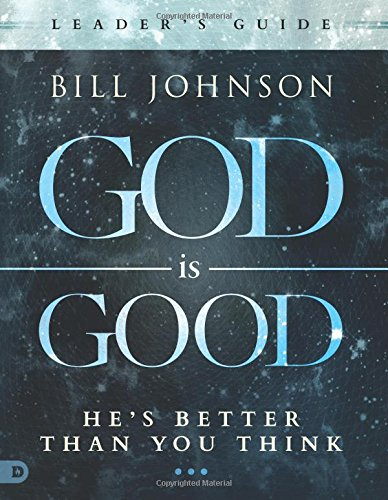 god-is-good-leaders-guide-hes-better-than-you-think