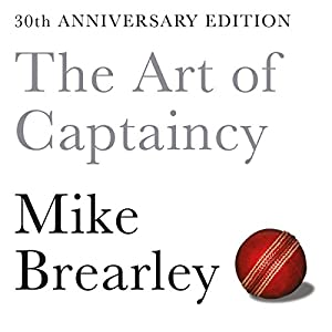 The Art of Captaincy: What Sport Teaches Us About Leadership Hörbuch von Mike Brearley Gesprochen von: Roger May