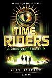 vignette de 'Time riders n° 2<br /> Le jour du prédateur (Alex Scarrow)'