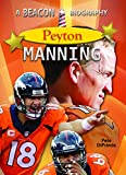 img - for Peyton Manning (Beacon Biographies) book / textbook / text book