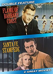 Double Feature (Flame Of Barbary Coast / Santa Fe Stampede)