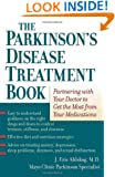 The Parkinson's Disease Treatment Book: Partnering with Your Doctor to Get the Most from Your Medications