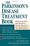 The Parkinsons Disease Treatment Book: Partnering with Your Doctor to Get the Most from Your Medications
