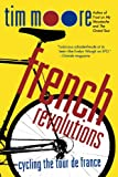 img - for French Revolutions: Cycling the Tour de France book / textbook / text book