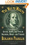 The Way to Wealth: Advice, Hints, and...