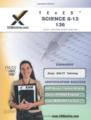 Texes Science 8-12 136 Teacher Certification Test Prep Study Guide (Xam Texes) 2008 Edition