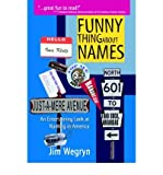 img - for [(Funny Thing about Names: An Entertaining Look at Naming in America)] [Author: Jim Wegryn] published on (March, 2005) book / textbook / text book
