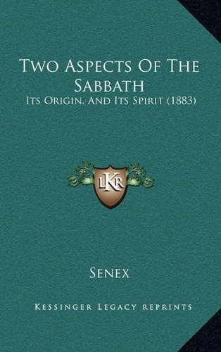 Two Aspects of the Sabbath: Its Origin, and Its Spirit (1883)