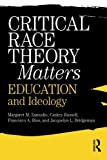 img - for Critical Race Theory Matters: Education and Ideology book / textbook / text book