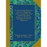 La Venida Del Mesías En Gloria Y Magestad, Observaciones De Juan Josafat Ben-Ezra. [Followed By] Carta Apologetica...