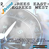 2 Degrees East - 3 Degrees West Remastered