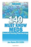 img - for 140 Must Know Meds: Demolish Nursing Pharmacology book / textbook / text book