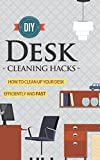 DIY Desk Cleaning Hacks -  How to Clean Up Your Desk Efficiently and FAST (Desk Cleaning Hacks, Desk Cleaning Guide, Fast Cleaning Tips, Desk Cleaning Strategy, Desk Cleaning)
