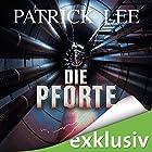 Die Pforte (Die Zeitpforten-Thriller 1) Hörbuch von Patrick Lee Gesprochen von: Matthias Lühn