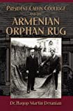 img - for President Calvin Coolidge and the Armenian Orphan Rug book / textbook / text book