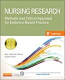 Nursing Research: Methods and Critical Appraisal for Evidence-Based Practice, 8e (Nursing Research: Methods, Critical Appraisal & Utilization)