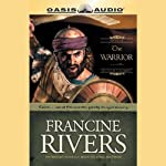 The Warrior (Unabridged) (       UNABRIDGED) by Francine Rivers Narrated by Chris Fabry