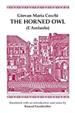 img - for The Horned Owl (Carleton Renaissance Plays in Translation,) book / textbook / text book