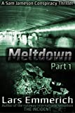 MELTDOWN - Part 1: A Sam Jameson Serial Thriller (Meltdown - a Devolution thriller starring Sam Jameson)