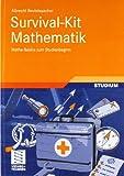 Survival-Kit Mathematik: Mathe-Basics zum Studienbeginn