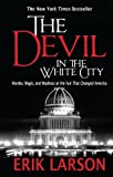 The Devil in the White City: Murder, Magic, and Madness at the Fair That Changed America (Thorndike Press Large Print Peer Picks)