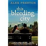 This Bleeding Cityby Alex Preston