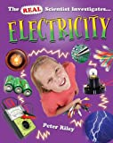 Electricity (Real Scientist Investigates...)