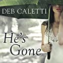He's Gone (       UNABRIDGED) by Deb Caletti Narrated by Cassandra Campbell