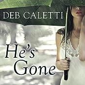 He's Gone | [Deb Caletti]