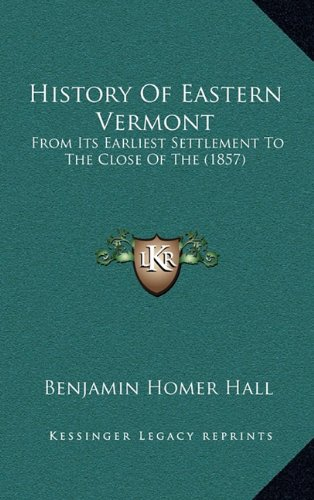 History of Eastern Vermont: From Its Earliest Settlement to the Close of the (1857)