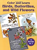 Color and Learn Birds, Butterflies, and Wild Flowers (Dover Nature Coloring Book) (0486427889) by Dover