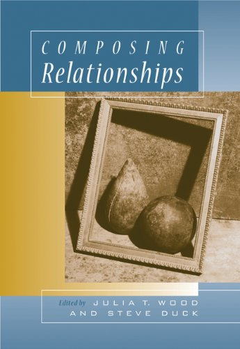 composing-relationships-communication-in-everyday-life-with-infotrac-wadsworth-series-in-communicati