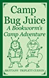 Camp Bug Juice: A Bookworms Camp Adventure