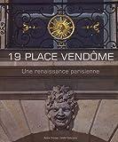 echange, troc Lionel Blaisse - 19 place Vendôme : Une renaissance parisienne