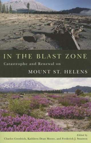 In the Blast Zone: Catastrophe and Renewal on Mt. St. Helens PDF