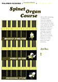 Palmer-Hughes Spinet Organ Course, Book 1 (0739032747) by Palmer-Hughes