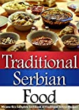 Traditional Serbian Food: Mirjana's Complete Cookbook of Traditional Serbian Recipes (English Edition)