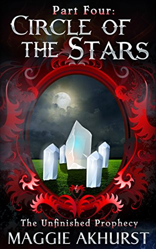 Part Four - Circle of the Stars (The Unfinished Prophecy Book 4) PDF