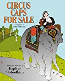 Circus Caps For Sale (Turtleback School & Library Binding Edition) (1417627166) by Slobodkina, Esphyr