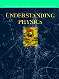 img - for Understanding Physics (Undergraduate Texts in Contemporary Physics) book / textbook / text book