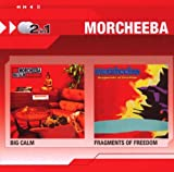 Morcheeba Big Calm/Fragments Of Freedom